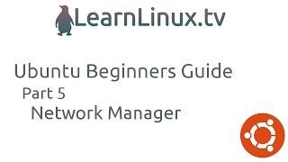 Ubuntu Beginners Guide (Part 5) Network Manager