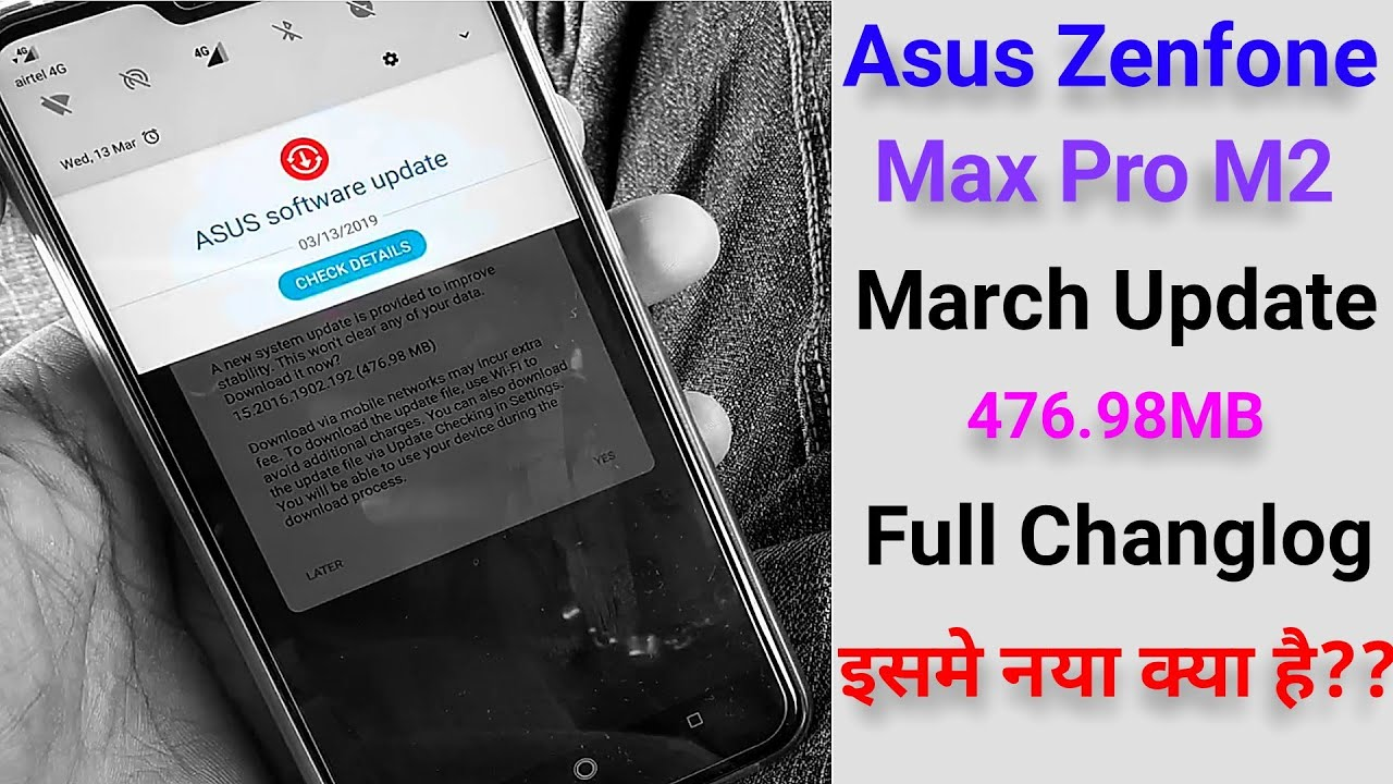 Asus Zenfone Max Pro M2 March Update 476MB | is this max pro