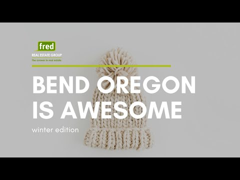 Bend, Oregon Is Awesome - Winter Edition | Fred Real Estate Group - Bend, Oregon Real Estate