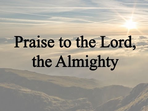 Praise to the Lord, the Almighty (Nockels, Hymn with Lyrics, Contemporary)