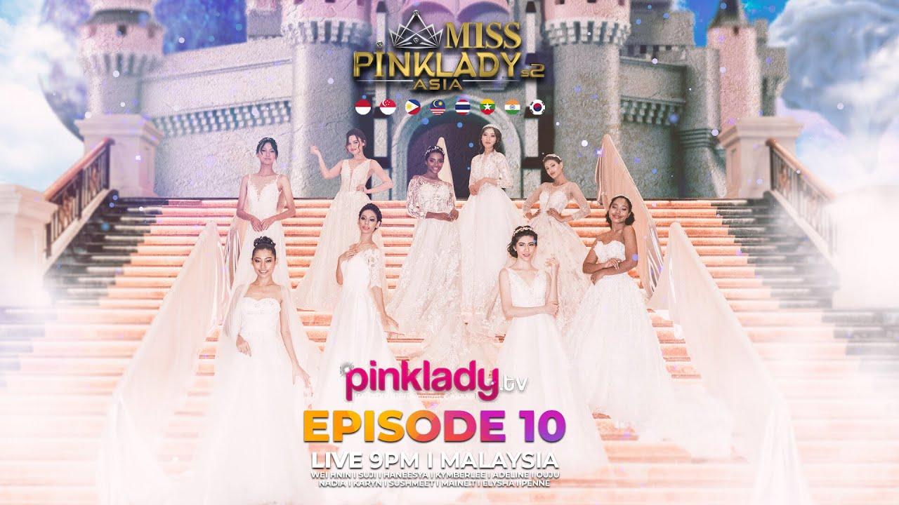 #MPLAS2 Miss Pinklady Asia Season 2 - Eps 10