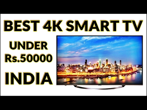 Best 4K TV under 50000 rs. in india 2017