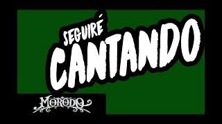 Morodo - Seguiré Cantando (prod. HDO) · Lyric Vídeo