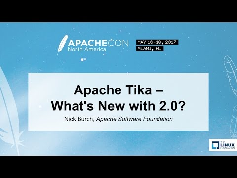 Apache Tika - What's New with 2.0? - Nick Burch, Apache Software Foundation