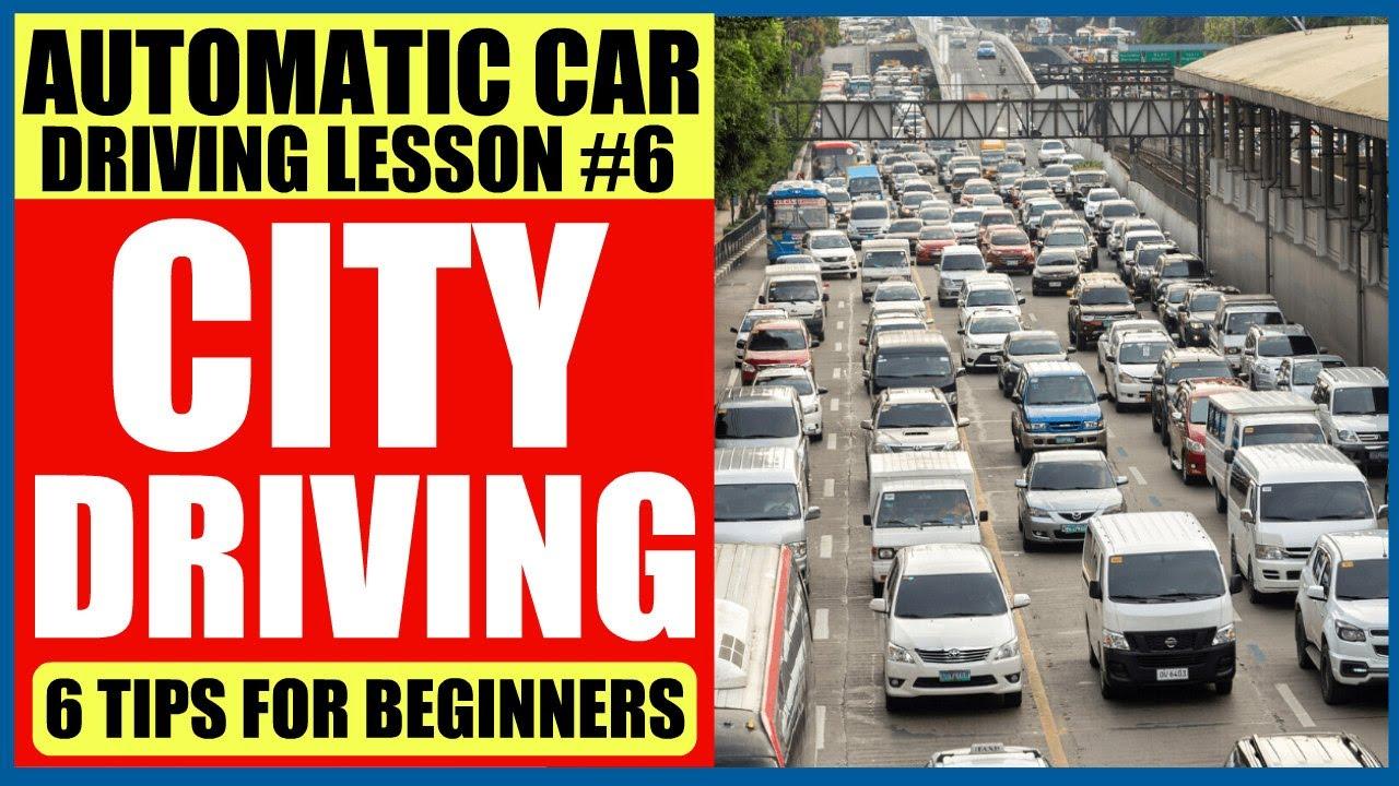 TIPS SA PAGDRIVE SA MGA MAJOR ROADS   CITY DRIVING 101 (BEGINNER'S GUIDE)   DRIVING LESSON #6