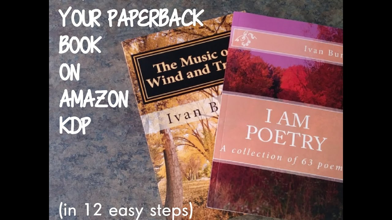 12 step plan to self publish your amazon KDP paperback book 2017