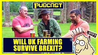 Graham Hughes's PUBCAST | Will UK Farming Survive #Brexit?
