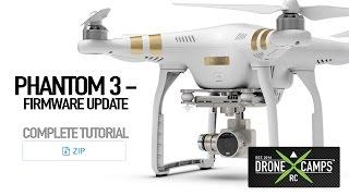 dji phantom 3 firmware update complete tutorial