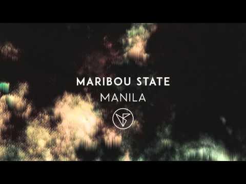 Maribou State - 'Manila'