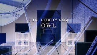 福山潤 ニューアルバム「OWL」 2017年6月21日(水)発売! 01.OWL 作詞:...