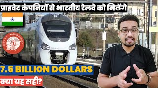 INDIAN RAILWAYS PRIVATISATION WILL BRING 7.5 BILLION DOLLARS | MEGA PROJECTS IN INDIA 2020