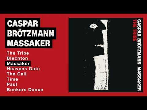 Caspar Brötzmann Massaker - The Tribe (Full Album)