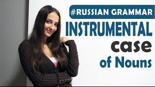 Istrumental case. Russian grammar