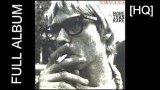 Nirvana - More Than Rare (Full album) HQ