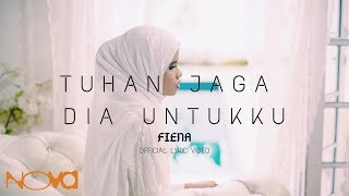 [3.65 MB] FIENA - Tuhan Jaga Dia Untukku (Official Lyric Video)