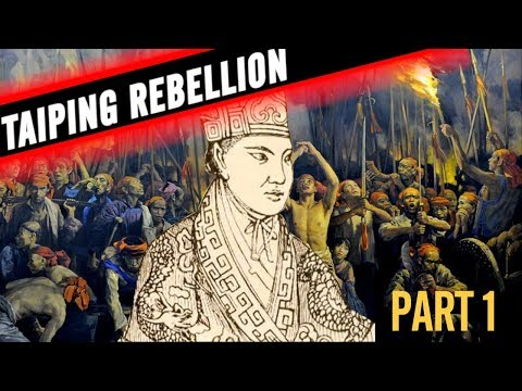 THE DEADLIEST REBELLION IN THE WORLD - THE TAIPING REBELLION - PART 1