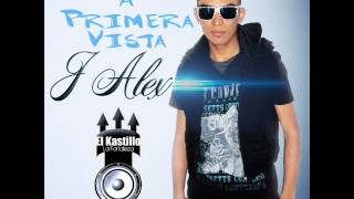 J Alex - Amor a Primera Vista (El Kastillo La Fortaleza)