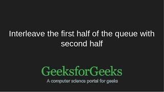 Interleave the first half of the queue with second half | GeeksforGeeks thumbnail