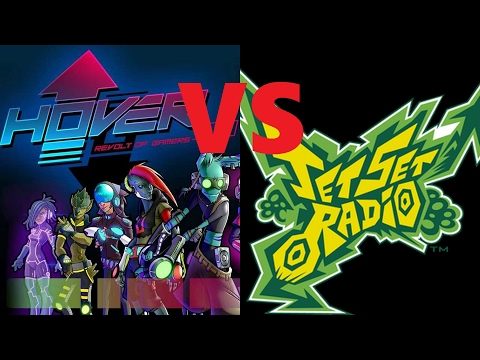 Hover: Revolt of Gamers vs. Jet Set Radio