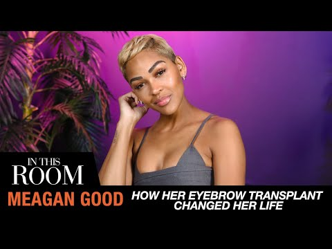 Meagan Good Explains How Her Eyebrow Transplant Changed Her Life | In This Room