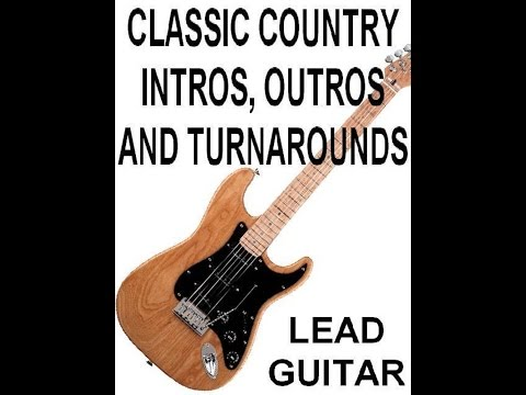 Classic Country Lead Guitar Intros Outros & Turnarounds