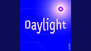Daylight (And When the Daylight)