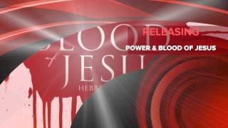 Prayers Releasing Power & The Blood of Jesus || Rebuke Satan & his cohorts