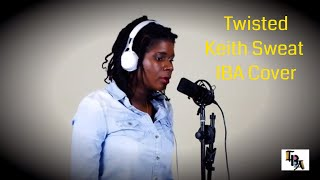 Keith Sweat - Twisted  | IBA Cover