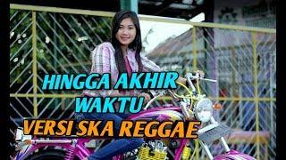 Hingga Akhir Waktu - Versi Ska Reggae Cover Model Modifikasi CB