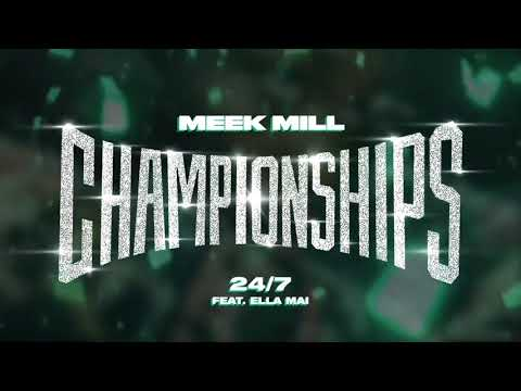 Meek Mill - 24/7 feat. Ella Mai [ Audio]