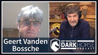 DarkHorse Podcast with Geert Vanden Bossche & Bret Weinstein