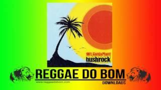 10 ft. Ganja Plant - BushRock [ DOWNLOAD FULL ALBUM ]