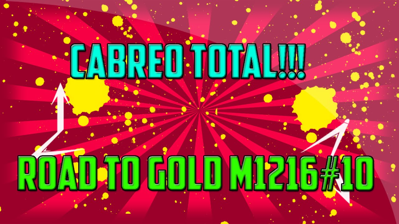 CABREO TOTAL!! | Road To Gold M1216 #10 | byRaMbO YTB ... M1216 Gold