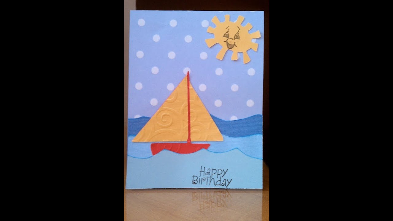 little boy s handmade sailboat birthday card youtube