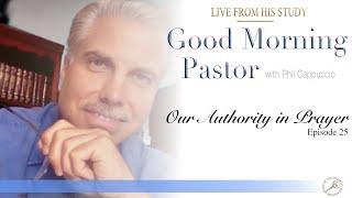 GMP Episode 25: Our Authority in Prayer -with Philip Cappuccio