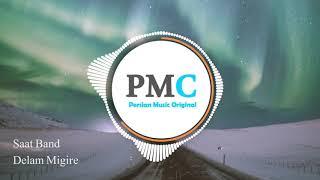 Saat Band - Delam Migire | PMC Original