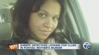 Sheriff detectives looking for clues in Pontiac mother's murder