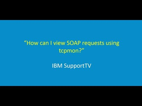How can I view SOAP requests using tcpmon?