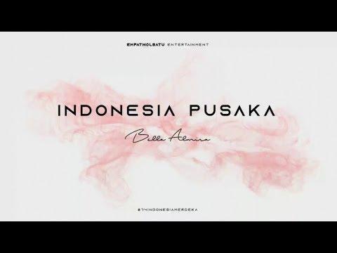 Indonesia Pusaka   Ismail Marzuki   By Bella Almira   Spesial HUT RI 74
