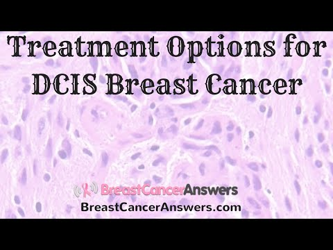 What Are the Treatment Options for DCIS Breast Cancer?