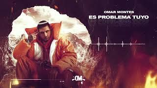 Omar Montes - Es problema tuyo