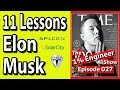 11 Lessons Elon Musk | Engineering Student Advice | The #1%Engineer Show 027