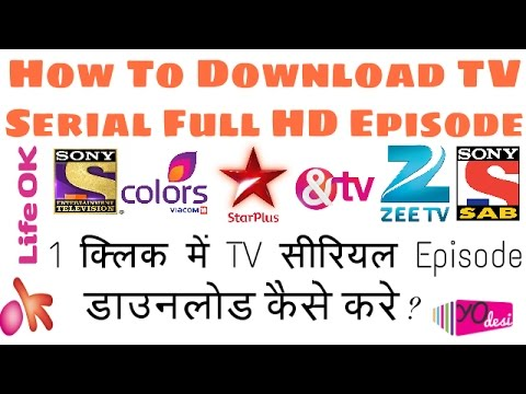 How To Download TV Serial Episode Full HD - All Indian TV Channel 2017