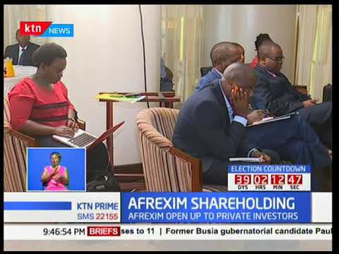 Africa Import Export Bank is in Nairobi to interest investors