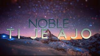 noble ti je ajo lyric video