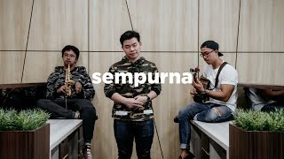 Andra And The Backbone - Sempurna (eclat acoustic cover)