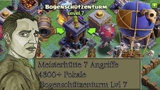 MEISTERHÜTTE 7 ANGRIFFE 4300 POKALE UND BOGENSCHÜTZENTURM LVL 7 ! - CLASH OF CLANS