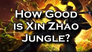 How Good is Xin Zhao Jungle? | League of Legends LoL