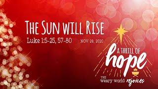 The Sun Will Rise - Luke 1:5-25, 57-80