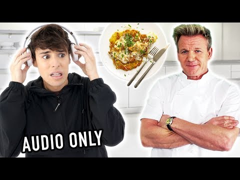 i followed a GORDON RAMSAY video w/ AUDIO ONLY